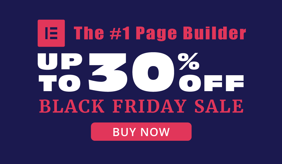 Elementor Page Builder Black Friday Sale – Up to 30% OFF